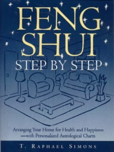 Feng Shui Step By Step by T.Raphael Simons