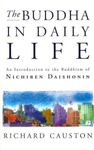 The Buddha in Daily Life: Introduction to the Buddhism of Nichiren Daishonin by Richard Causton