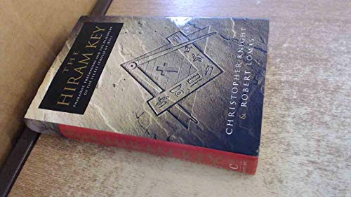 The Hiram Key: Pharaohs, Freemasons and the Discovery of the Secret Scrolls of Christ by Christopher Knight