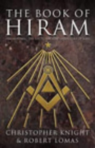 The Book of Hiram: Freemasonry, Venus and the Secret Key to the Life of Jesus by Christopher Knight