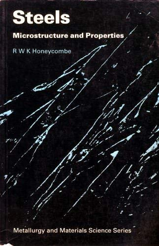 Steels: Microstructure and Properties by R.W.K. Honeycombe