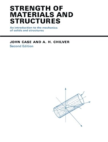 Strength of Materials and Structures by The late John Case