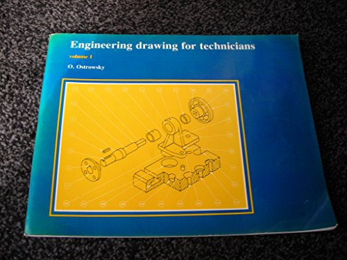 Engineering Drawing for Technicians: v. 1 by O. Ostrowsky