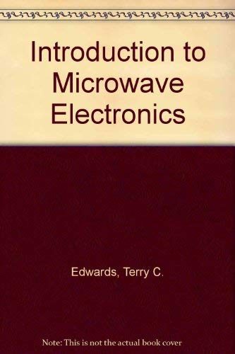 Introduction to Microwave Electronics by Terry C. Edwards