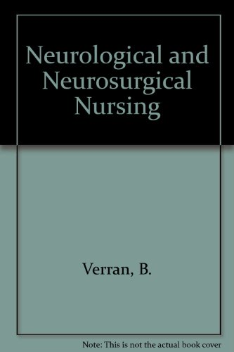 Neurological and Neurosurgical Nursing by B. Verran