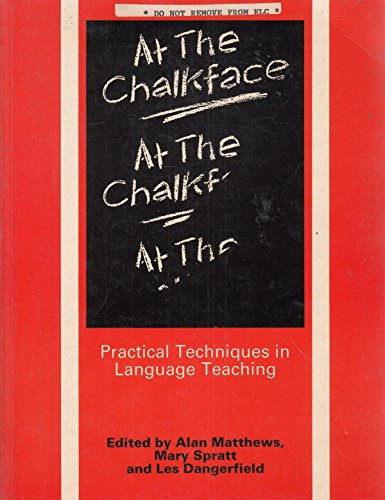 At the Chalkface: Practical Techniques in Language Teaching by Alan Matthews