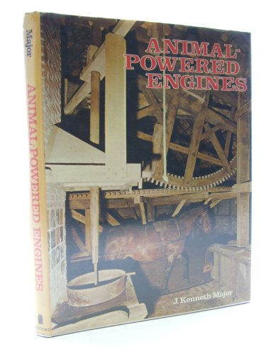 Animal-powered Engines by J.Kenneth Major