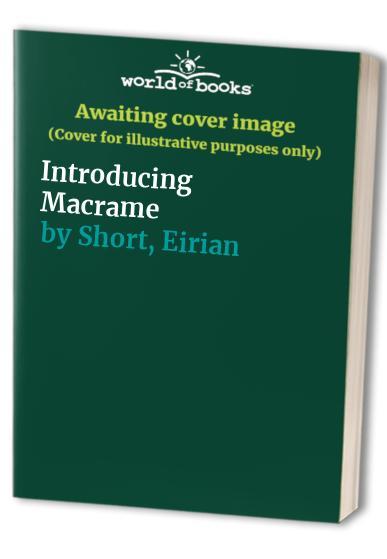 Introducing Macrame by Eirian Short