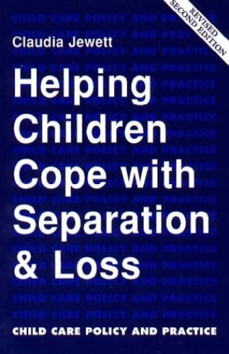 Helping Children Cope with Separation and Loss by Claudia L. Jewett