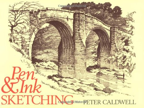 Pen and Ink Sketching by Peter Caldwell