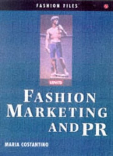 Marketing and PR: From Product Branding to Catwalk Show by Maria Costantino