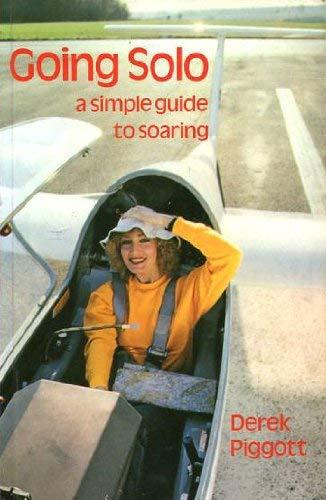 Going Solo: Simple Guide to Soaring by Derek Piggott
