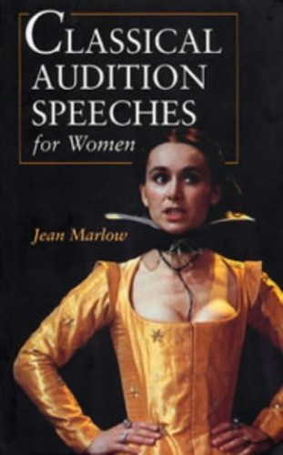 Classical Audition Speeches for Women by Jean Marlow