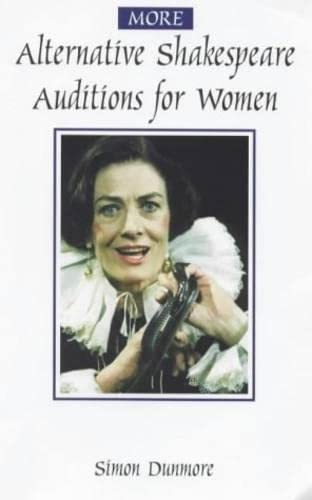More Alternative Shakespeare Auditions for Women by Simon Dunmore
