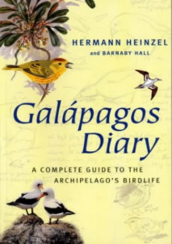 Galapagos Diary: A Complete Guide to the Archipelago's Birdlife by Hermann Heinzel