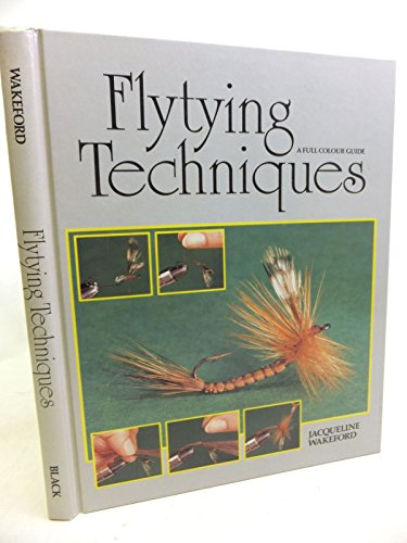 Fly-tying Techniques: A Full Colour Guide by Jacqueline Wakeford
