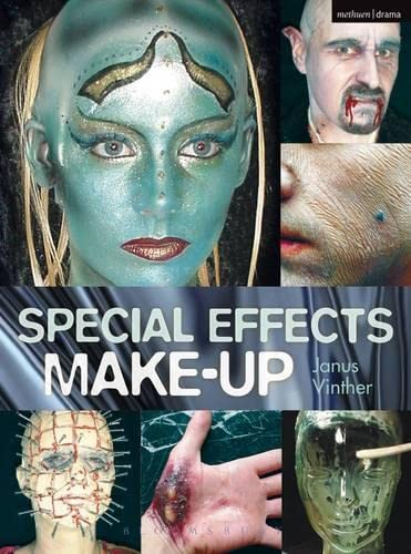 Special Effects Make-up: For Film and Theatre by Janus Vinther