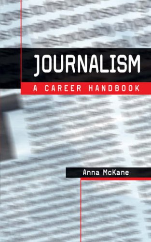 Journalism: A Career Handbook by Anna McKane