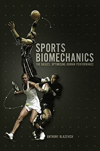 Sports Biomechanics: The Basics : Optimising Human Performance by Dr. Anthony J. Blazevich