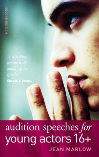 Audition Speeches for Young Actors 16+ by Jean Marlow