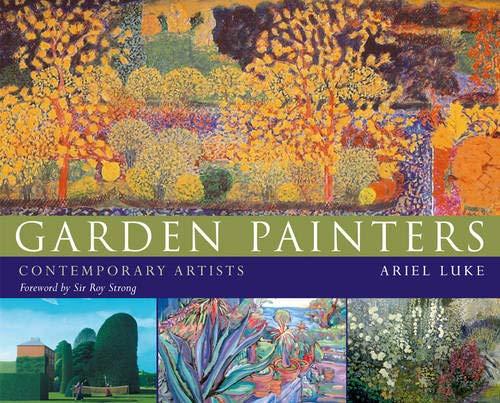 Garden Painters: Contemporary Artists by Ariel Luke