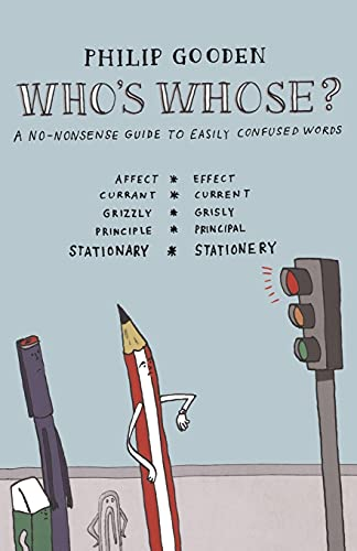 Who's Whose?: A No-nonsense Guide to Easily Confused Words by Philip Gooden