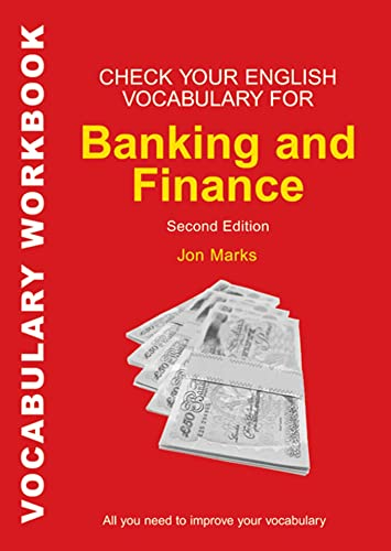 Check Your English Vocabulary for Banking and Finance: All You Need to Improve Your Vocabulary by Jon Marks