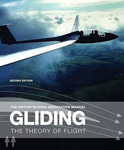 Gliding: The Theory of Flight by British Gliding Association