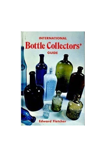 International Bottle Collector's Guide by Edward Fletcher
