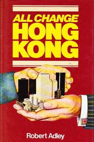 All Change Hong Kong by Robert Adley