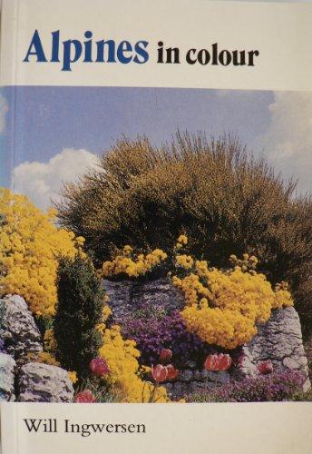 Alpines in Colour by Will Ingwersen