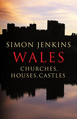 Wales: Churches, Houses, Castles by Simon Jenkins
