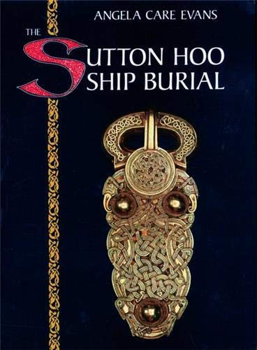 The Sutton Hoo Ship Burial by Angela Care Evans