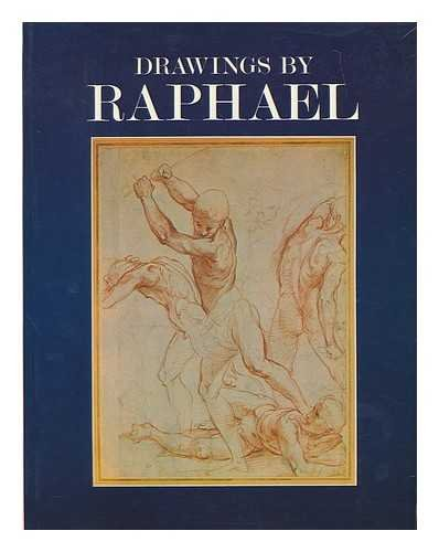 Drawings by Raphael: Exhibition Catalogue by John Arthur Gere