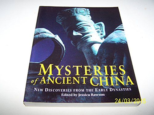 Mysteries of Ancient China: New Discoveries from the Early Dynasties by Jessica Rawson