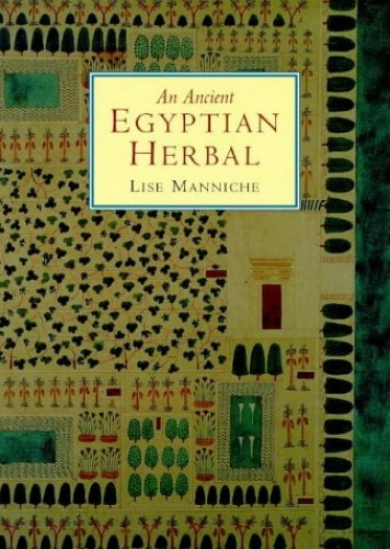 An Ancient Egyptian Herbal by Lise Manniche
