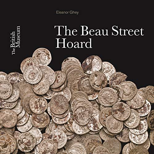 The Beau Street Hoard by Eleanor Ghey