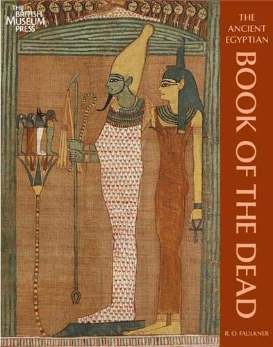 The Ancient Egyptian Book of the Dead by R.O. Faulkner