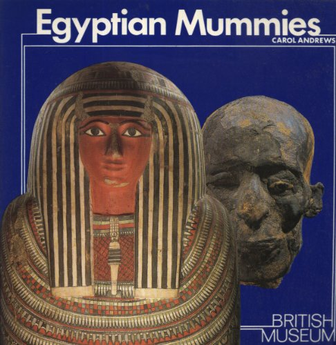 Egyptian Mummies by Carol Andrews