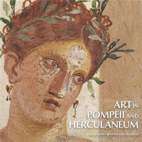 Art in Pompeii and Herculaneum by Paul Roberts