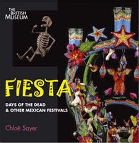 Fiesta: Days of the Dead by Chloe Sayer