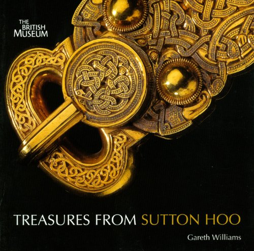 The Treasures from Sutton Hoo by Gareth Williams
