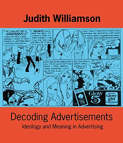 Decoding Advertisements: Ideology and Meaning in Advertising by Judith Williamson