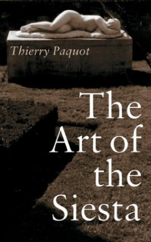 The Art of the Siesta by Thierry Paquot