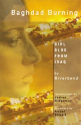Baghdad Burning: Girl Blog from Iraq by Riverbend