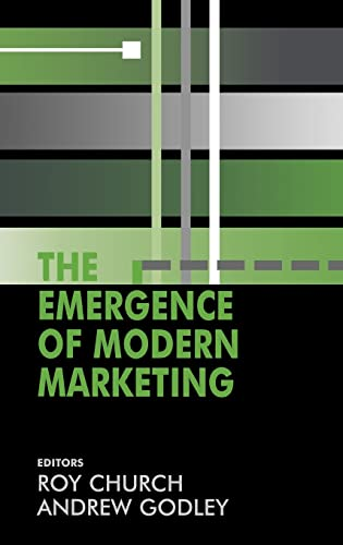 The Emergence of Modern Marketing by R. A. Church