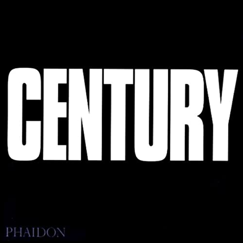 Century: One Hundred Years of Human Progress, Regression, Suffering and Hope by Bruce Bernard