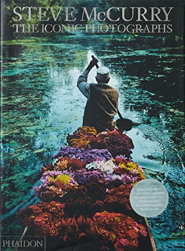 Steve McCurry; The Iconic Photographs by Steve McCurry