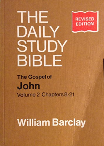 Gospel of John: v. 2: Chapters 8-21 by William Barclay
