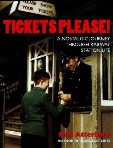 Tickets Please!: A Nostalgic Journey Through Railway Station Life by Paul Atterbury